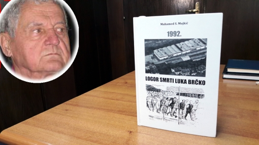 """Mujkić: Iz štampe mu upravo izlazi nova knjiga """"Logor smrti Luka Brčko"""""""
